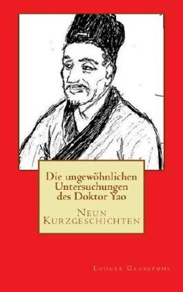 Die ungewoehnlichen Untersuchungen des Doktor Yao