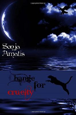 Change for cruelty