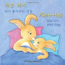 Klein Hasi - Was ich alles mag - Bilderbuch Deutsch-Koreanisch (zweisprachig/bilingual) ab 2 Jahren (Klein Hasi - Deutsch-Koreanisch (zweisprachig/bilingual))