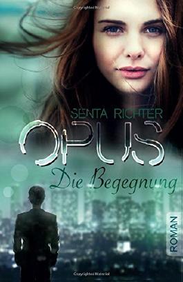 Opus: Die Begegnung
