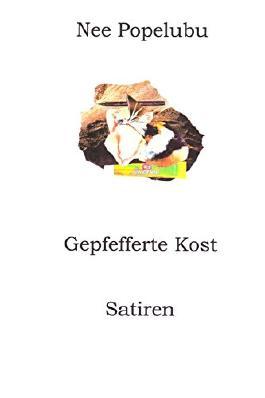 Gepfefferte Kost: Satiren