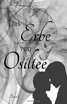 Das Erbe von Osiltee: Band 1