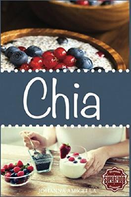 Das Chia Samen Kochbuch