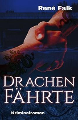 Drachenfährte (Denise Malowski und Tobias Heller ermitteln, Band 5)
