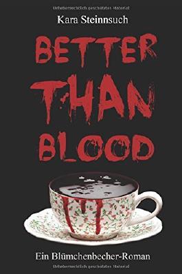 Better than Blood: Ein Blümchenbecher-Roman