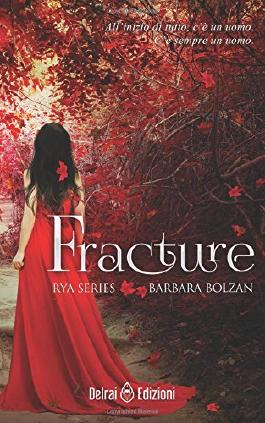 Fracture (Rya Series) (Italian Edition)