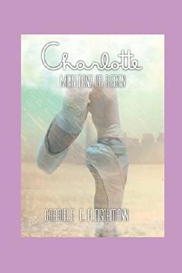 Charlotte: Mein Tanz im Regen (Kerry und Theo, Band 10)