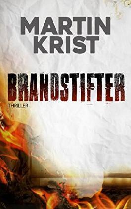 Brandstifter: Thriller