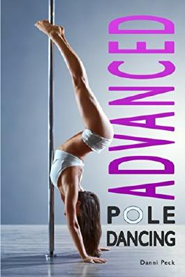 Advanced Pole Dancing: For Fitness and Fun