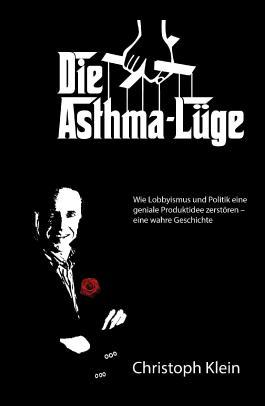 Die Asthma-Lüge: Wie Lobbyismus und Politik eine geniale Produktidee zerstören – eine wahre Geschichte