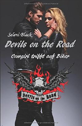 Cowgirl trifft auf Biker (Devils on the Road, Band 1)