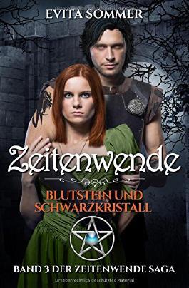 Zeitenwende: Blutstein und Schwarzkristall