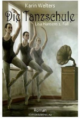 Die Tanzschule - Lisa Hansens 1. Fall (German Edition)