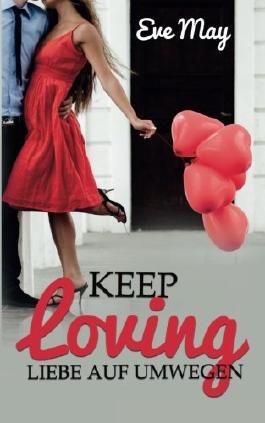 Keep Loving: Liebe auf Umwegen