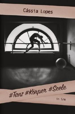 #Tanz #Koerper #Seele -S/W