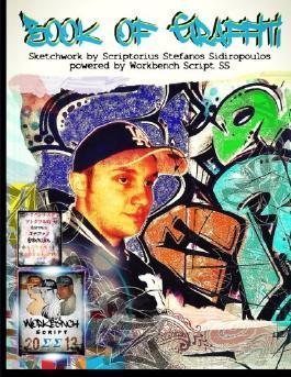 Book of Graffiti: Sketchwork by Scriptorius Stefanos Sidiropoulos