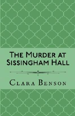 The Murder at Sissingham Hall: Volume 1 (An Angela Marchmont Mystery)
