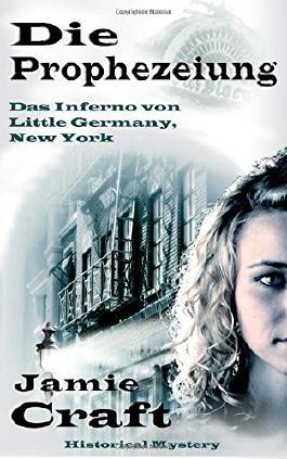 Die Prophezeiung - Das Inferno von Little Germany, New York