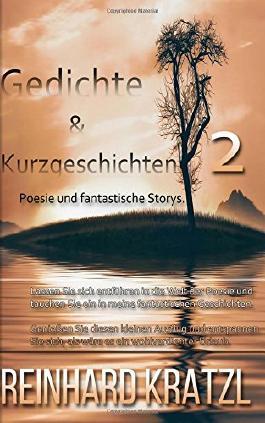 Gedichte & Kurzgeschichten 2: Poesie und fantastische Storys.