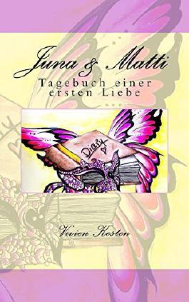 Juna & Matti: Tagebuch einer ersten Liebe (Juna und Matti 1)