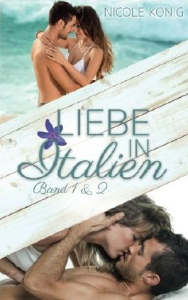 Liebe in Italien - Sammelband: Band 1 Luca & Band 2 Alessandro