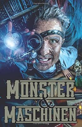 Monster und Maschinen