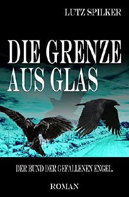 Die Grenze aus Glas: Der Bund der gefallenen Engel.