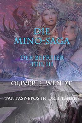 Die Mino-Saga III: Der Befreier