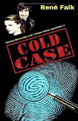 Cold Case (Denise Malowski und Tobias Heller ermitteln, Band 4)