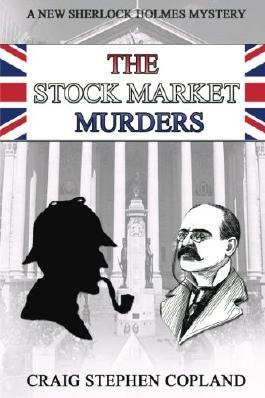 The Stock Market Murders: A New Sherlock Holmes Mystery: Volume 21 (New Sherlock Holmes Mysteries)
