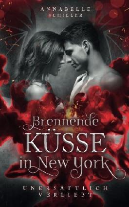 Unersättlich verliebt: Brennende Küsse in New York