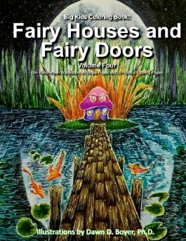 Big Kids Coloring Book: Fairy Houses and Fairy Doors, Vol. 4: 50+ Illustrations on Single-Sided Pages Plus Bonus Coloring Pages (Big Kids Coloring Books)