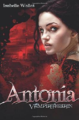Antonia: Vampirjaegerin