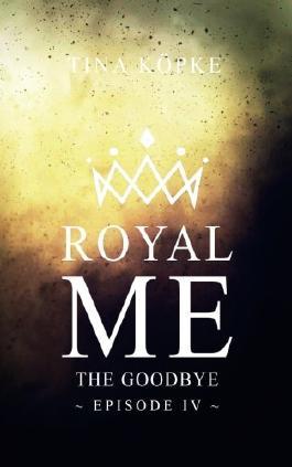 Royal Me: The Goodbye