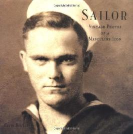 Sailor: Vintage Photos of a Masculine Icon