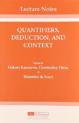 Quantifiers, Deduction, and Context (Lecture Notes)