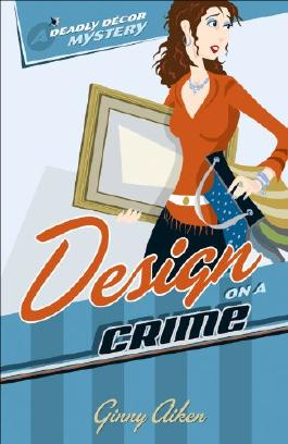 Design on a Crime (Deadly Décor Mysteries Book #1)