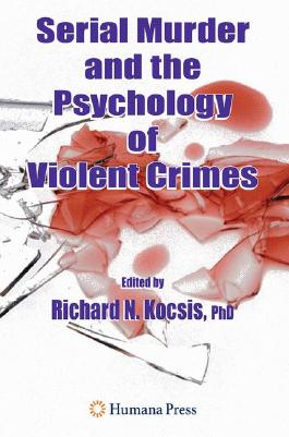 Serial Murder and the Psychology of Violent Crimes: An International Perspective
