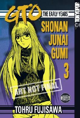 GTO: The Early Years, Volume 3: Shonan Junai Gumi