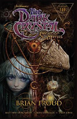 Jim Henson's The Dark Crystal: Creation Myths Volume 3