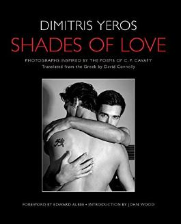 Shades of Love: Photographs Inspired by the Poems of C. P. Cavafy