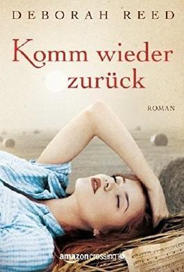Komm wieder zurück: Roman