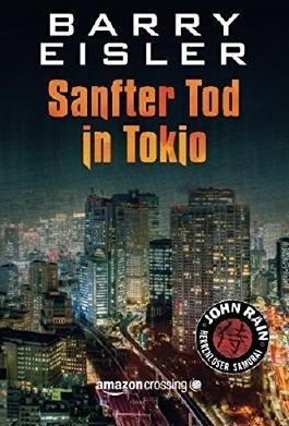 Sanfter Tod in Tokio (John Rain - herrenloser Samurai, Buch 1)