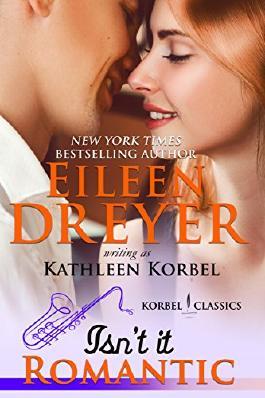 Isn't It Romantic? (Korbel Classic Romance Humorous Series, Book 2)