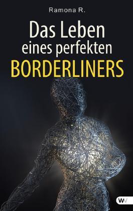Das Leben eines perfekten Borderliners