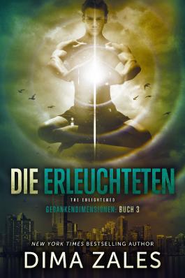 Die Erleuchteten - The Enlightened (Gedankendimensionen 3) (German Edition)
