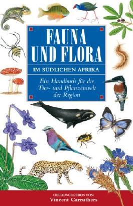 Fauna und Flora Im Südlichen Afrika: Ein Handbuch für die Tier- und Pflanzenwelt der Region