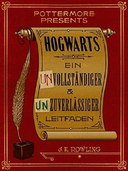 Hogwarts - Ein unvollständiger und unzuverlässiger Leitfaden