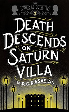 Death Descends On Saturn Villa (The Gower Street Detective Series Book 3)
