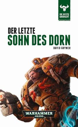 Warhammer 40.000 - Der letzte Sohn des Dorn